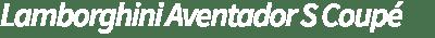 Rent Lamborghini Aventador S - Lamborghini Rental - Supercar Hire & Driving Tours Europe - Colcorsa